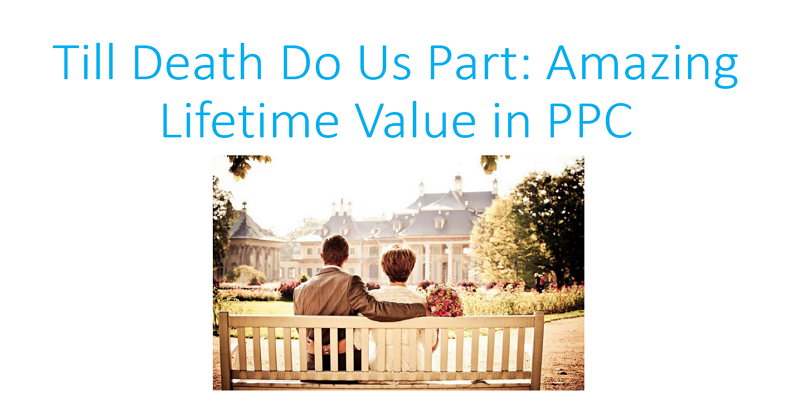 Till Death Do Us Part: Amazing Lifetime Value in PPC white paper